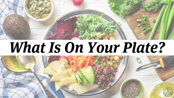 What Is On Your Plate?